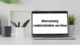 Warsztaty rodzicielskie on-line