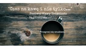 """""""Czas na kawę i nie tylko""""Festiwal Kawy Trójmiasto 11-19 listopada"""