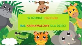 W dżungli przygód - bal karnawałowy dla dzieci