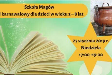 Szkoła Magów - bal karnawałowy dla dzieci w wieku 3 - 8 lat