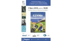 Wydawnictwo Region zaprasza na promocję książki Eweliny Marciniak pt. Gdynia - spacery po dawnym letnisku