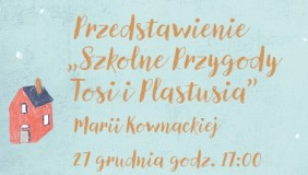 """Przedstawienie """"Szkolne Przygody Tosi i Plastusia"""""""