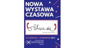 """Interaktywna wystawa czasowa """"Połącz się"""" (21 czerwca - 20 sierpnia)"""
