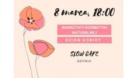 Warsztaty kosmetyki naturalnej - Dzień Kobiet - Slow Cafe Gdynia