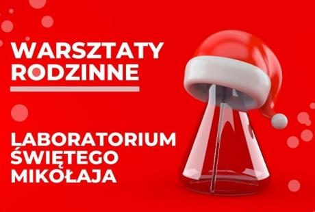 Warsztaty Rodzinne. Laboratorium Świętego Mikołaja