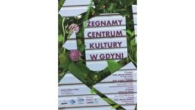 Żegnamy Centrum Kultury w Gdyni