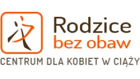 """""""RODZICE BEZ OBAW"""" - Centrum dla Kobiet w ciąży"""