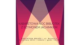 Kabaretowa Noc Bibliotek z Szymonem Jachimkiem