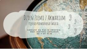 Dzień Ziemi z Akwarium Gdyńskim