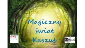 Magiczny świat Kaszub