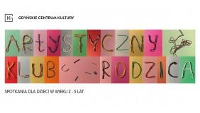 Artystyczny Klub Rodzica w Gdyńskim Centrum Kultury