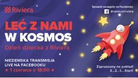 Odkrywaj Kosmos - Dzień Dziecka w Rivierze