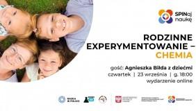 On-line: Webinar dla dzieci dorosłych. Rodzinne experymentowanie - chemia