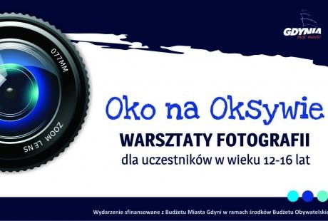Oko na Oksywie – warsztaty dla młodzieży 12–16 lat i konkurs fotograficzny