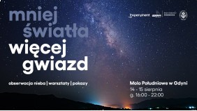 Mniej światła, więcej gwiazd - nocne obserwowanie nieba na Molo Południowym dla dzieci wspólnie z CN EXPERYMENT!