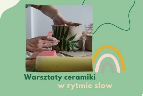 Warsztaty ceramiki w rytmie slow
