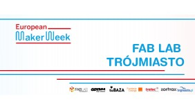 European Maker Week w Fab Lab Trójmiasto