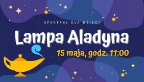 """ON-LINE: Spektakl dla dzieci """"Lampa Aladyna"""" -Teatr Sztuka"""