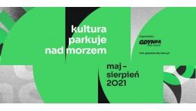 KULTURA PARKUJE NAD MORZEM / LATO 2021