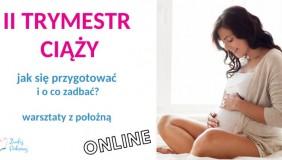 ON-LINE: II trymestr ciąży - o co zadbać? bezpłatne warsztaty z położną